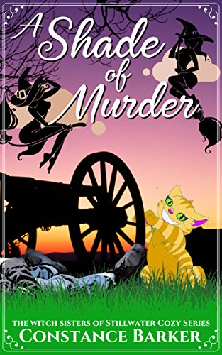 A Shade of Murder (The Witch Sisters of Stillwater Cozy Series) by [Barker, Constance]