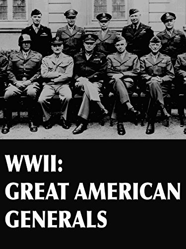 WWII: Great American Generals
