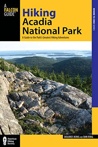 Hiking Acadia National Park, 2nd: A Guide to the Park's Greatest Hiking Adventures (Regional Hiking Series) Acadia National Park Hiking Trails