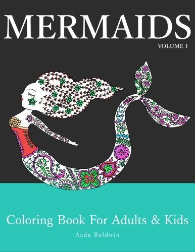 Mermaids: Coloring Book for Adults & Kids (Mermaid Coloring Book Series) (Volume 1) (Mermaid For Kids)