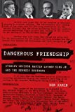 Dangerous Friendship: Stanley Levison, Martin Luther King Jr., and the Kennedy Brothers