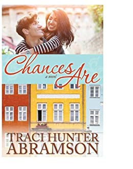 Chances Are by [Abramson, Traci Hunter]