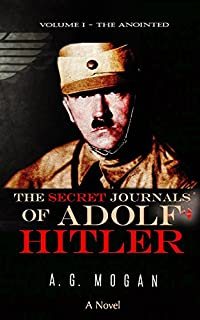 The Secret Journals Of Adolf Hitler by A. G. Mogan ebook deal