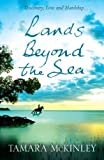 Front cover for the book Lands Beyond the Sea by Tamara McKinley