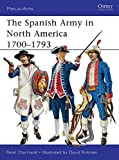 img - for The Spanish Army in North America 1700 1793 (Men-at-Arms) book / textbook / text book