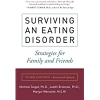 Surviving an Eating Disorder, Third Edition: Strategies for Family and Friends: Strategies for Families and Friends