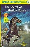 THE SECRET SHADOW RANCH: Nancy Drew Series #5