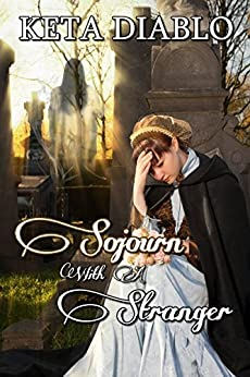 Sojourn With A Stranger (Gothic Romance) by [Diablo, Keta]