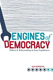 Engines of Democracy: Politics and Policymaking in State Legislatures