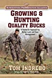 Growing and Hunting Quality Bucks, Tom Indrebo, 1616088176