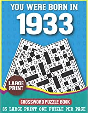 You Were Born In 1933 Crossword Puzzle Book: Large Print Crossword Puzzles For Adults & Seniors With Verity of Puzzles