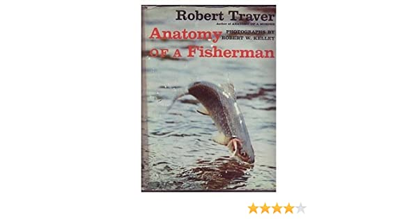 Anatomy Of A Fisherman Robert Traver 9780879050382 Amazon Books