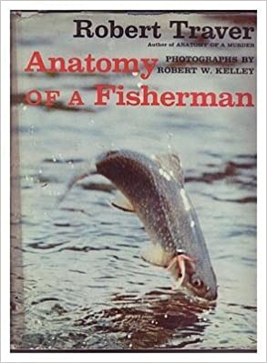 Anatomy of a Fisherman: Robert Traver: 9780879050382: Amazon.com: Books