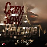 Crazy, Sexy, Revenge  (Gatewood Family trilogy, Book 3)