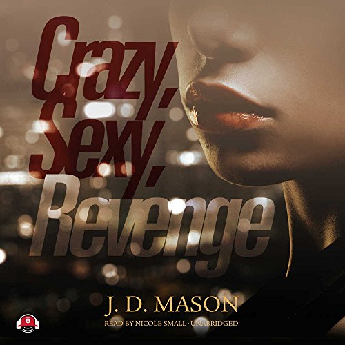 Crazy, Sexy, Revenge  (Gatewood Family trilogy, Book 3) by Urban Audiobooks and Blackstone Audio
