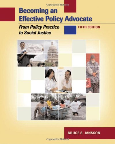 Becoming an Effective Policy Advocate: From Policy Practice to Social Justice, 5th Edition (Available Titles CengageNOW)