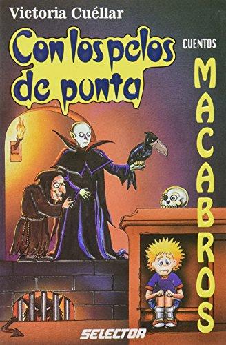 Cuentos macabros (Con Los Pelos de Punta / Goose Bumps) (Spanish Edition)