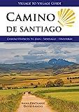 Camino de Santiago (Village to Village Guide): Camino Frances: St Jean - Santiago - Finisterre