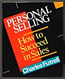 Personal Selling, Charles M. Futrell, 1556236514
