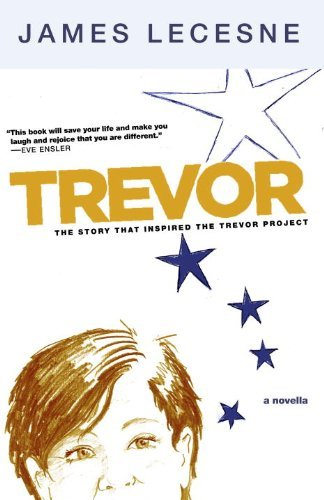 Trevor: a novella by James Lecesne (2013-08-06)
