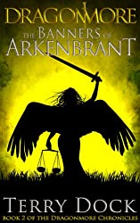 The Banners of Arkenbrant (Dragonmore Book 2)