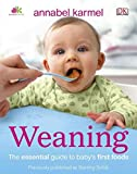 Weaning by Annabel Karmel (2012-08-20)