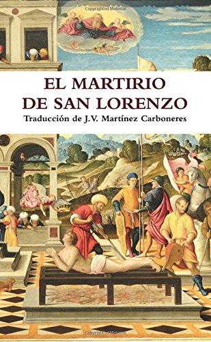 El Martirio de San Lorenzo (Spanish Edition) PDF