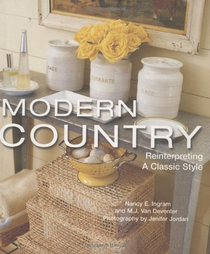 modern country nancy ingram jenifer jordan 9781586857820 amazoncom books - Modern Country Decor