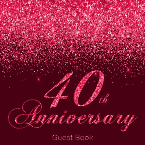 40th  Anniversary Guest Book: Modern Guestbook for Fortieth Wedding Anniversary Party Floral decorated interior pages for Photos Sign in Messages & ... Ruby Anniversary Keepsake Gift for Couples ()