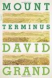 Mount Terminus, David Grand, 0374280886