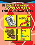Internet Activities for Language Arts, Shirley Gartmann, 1576904075