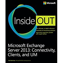 Microsoft Exchange Server 2013 Inside Out Connectivity, Clients, and UM: Micr Exch Serv 2013 In_p1