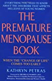 The Premature Menopause Book, Kathryn Petras, 0380805413