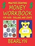 Practice Counting Money Workbook for Kids, Bearlyn, 1477520104