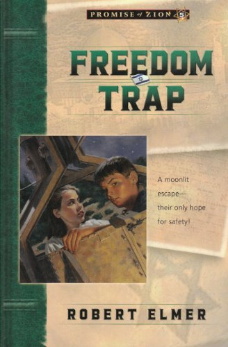 Freedom Trap (Promise of Zion Book 5) by [Elmer, Robert]