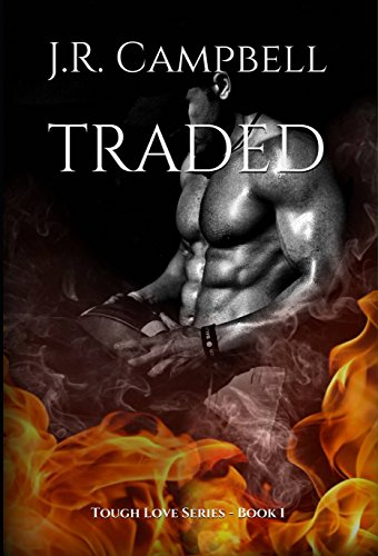 (Traded: Tough Love Series - Book 1)