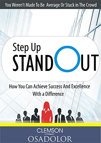 (Step Up Stand Out: How You Can Achieve Success And Excellence With A Difference)