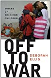 Off to War, Deborah Ellis, 0888998953