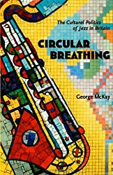 Circular Breathing: The Cultural Politics of Jazz in Britain