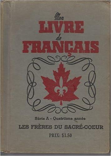 Mon Livre De Francais Serie A Quatrieme Annee Les Freres Du