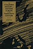 The Columbia History of Eastern Europe in the Twentieth Century, , 0231076975