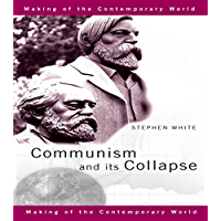 Communism and its Collapse (The Making of the Contemporary World)