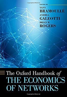 The Oxford Handbook of the Economics of Networks (Oxford Handbooks)