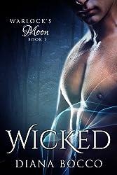 Wicked (Warlock's Moon, Book One 1)