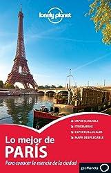 Lo Mejor de Paris: Para Conocer la Esencia de la Ciudad [With Map] (Lonely Planet)