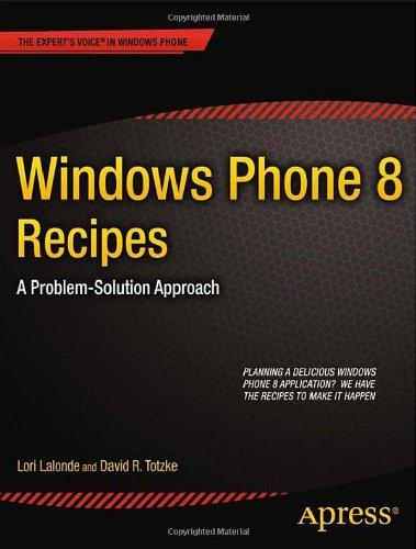Windows Phone 8 Recipes: A Problem-Solution Approach by David R. Totzke , Lori Lalonde, Publisher : Apress
