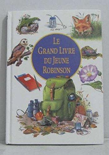 Le grand livre du jeune Robinson Relié – 1998 Marc Duquet François Hardy France loisirs 2744117501