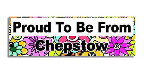 proud-to-be-from-chepstow-car-sticker-sign-decal-bumper-sign-5-colours-flowers