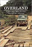 img - for Overland: A Mercedes-Benz Journey Through the Americas book / textbook / text book