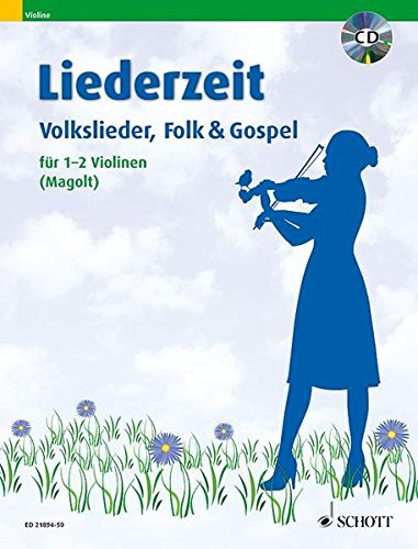 Liederzeit: Volkslieder, Folk und Gospel. 1-2 Violinen. Ausgabe mit CD.